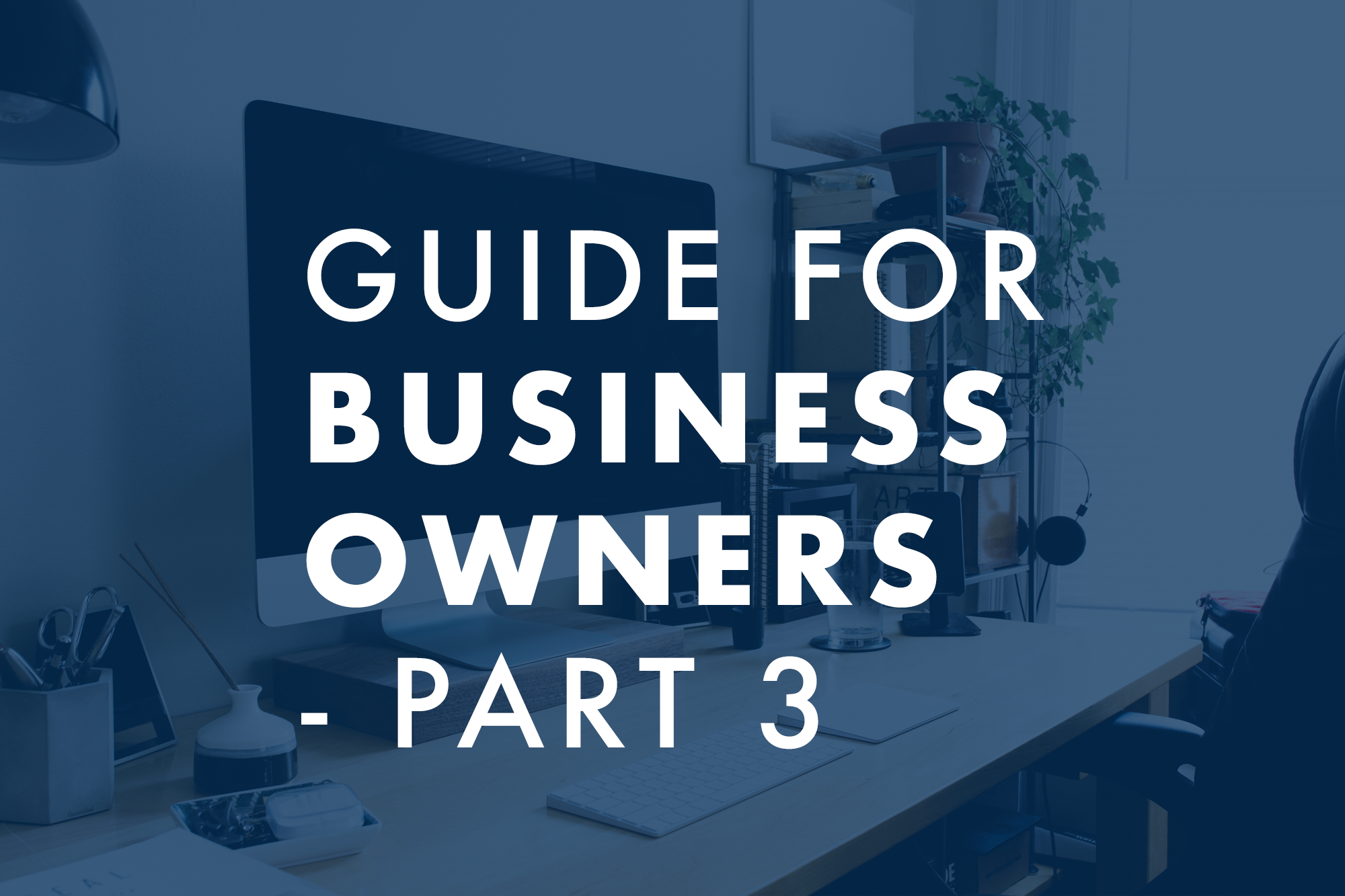 Business Owners Part 3