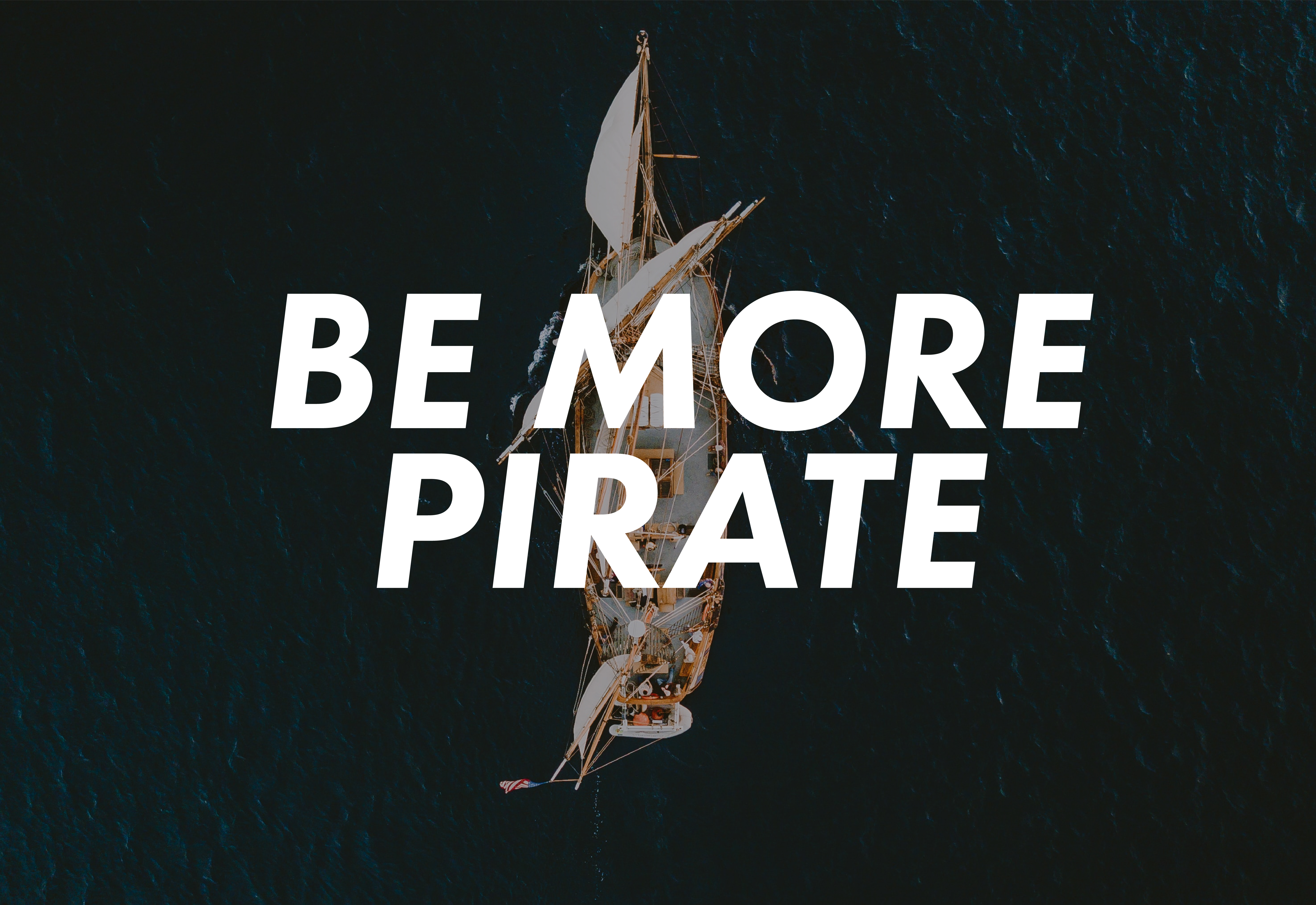 Entrepreneurs, it's time to be more Pirate!