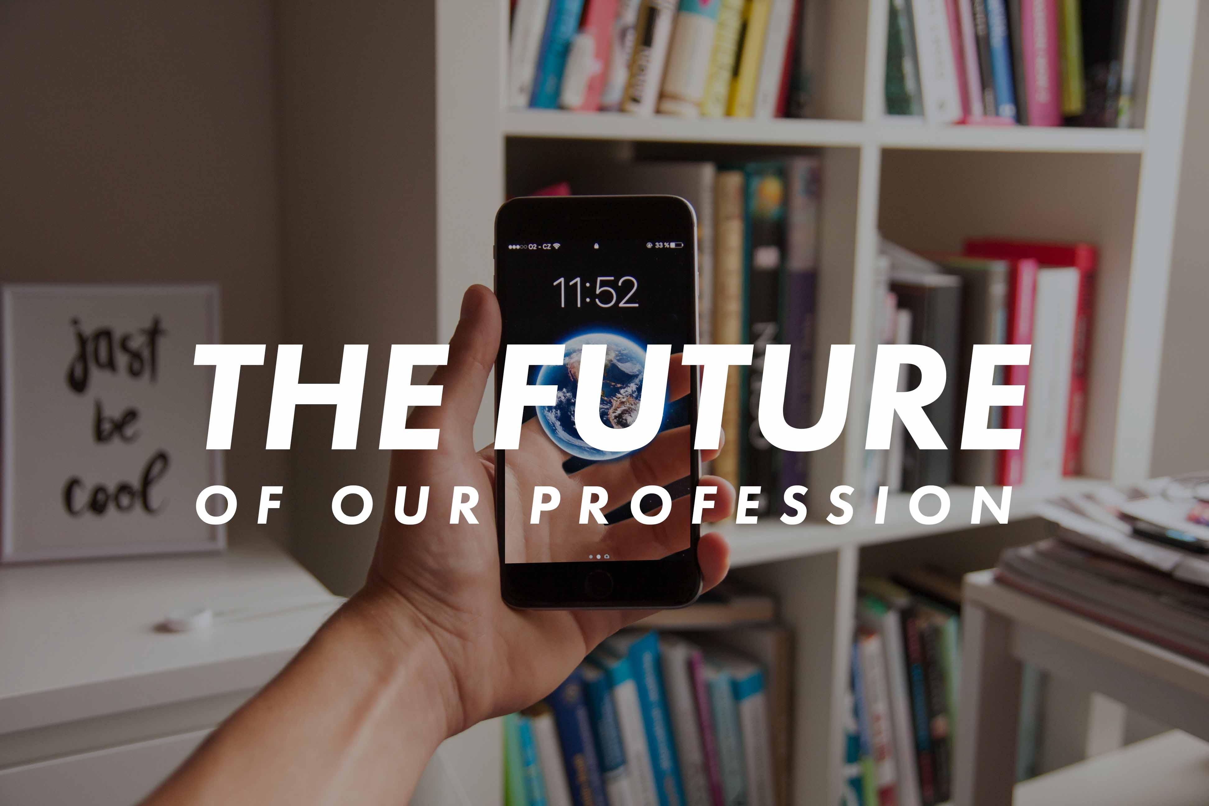 The Future of Our Profession
